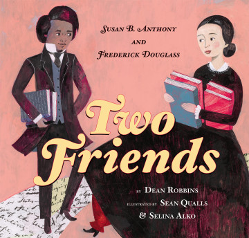 Two Friends: Susan B. Anthony and Frederick Douglass_Dean Robbins